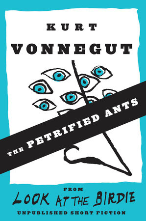 The Petrified Ants (Stories) by Kurt Vonnegut