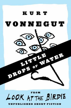 Little Drops of Water (Stories) by Kurt Vonnegut