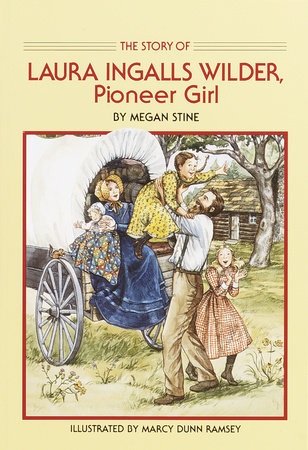 Story of Laura Ingalls Wilder by Megan Stine