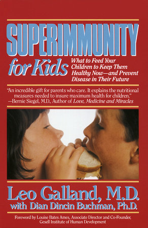 Superimmunity for Kids by Leo Galland, M.D. and Dian Dincin Buchman