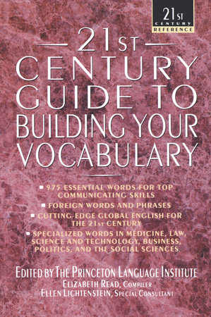 21st Century Guide to Building Your Vocabulary by The Philip Lief Group