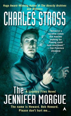 The Jennifer Morgue by Charles Stross | PenguinRandomHouse com: Books