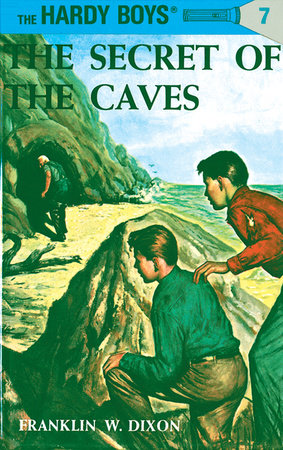 Hardy Boys 07: the Secret of the Caves by Franklin W. Dixon