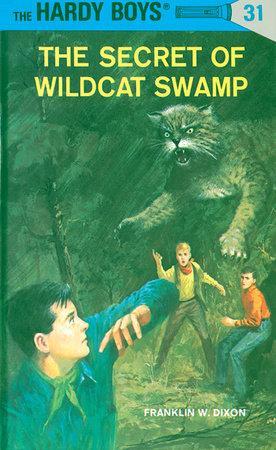 Hardy Boys 31: The Secret of Wildcat Swamp by Franklin W. Dixon