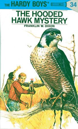 Hardy Boys 34: The Hooded Hawk Mystery by Franklin W. Dixon