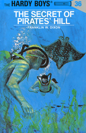 Hardy Boys 36: the Secret of Pirates' Hill by Franklin W. Dixon