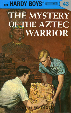 Hardy Boys 43: the Mystery of the Aztec Warrior by Franklin W. Dixon