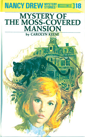 Nancy Drew 18: Mystery of the Moss-Covered Mansion by Carolyn Keene