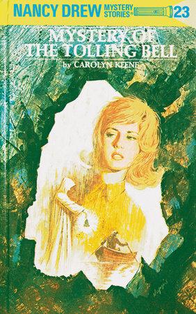 Nancy Drew 23: Mystery of the Tolling Bell by Carolyn Keene