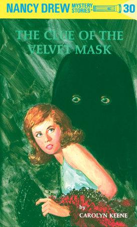 Nancy Drew 30: the Clue of the Velvet Mask by Carolyn Keene