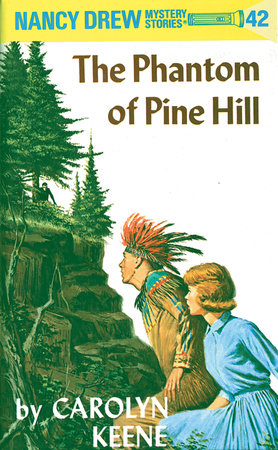 Nancy Drew 42: the Phantom of Pine Hill