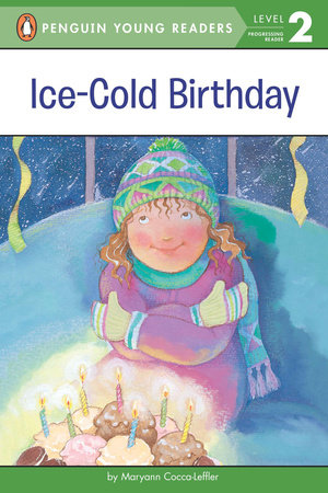 Ice-Cold Birthday by Maryann Cocca-Leffler