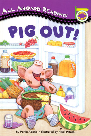 Pig Out! by Lara Rice Bergen