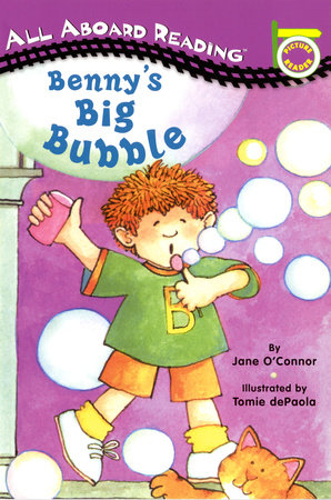 Benny's Big Bubble by Jane O'Connor