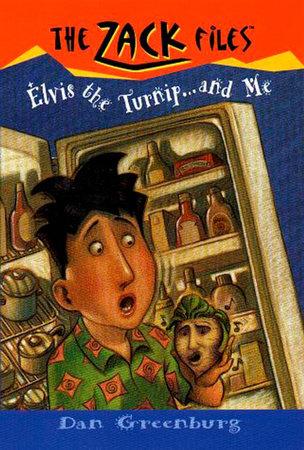 Zack Files 14: Elvis, the Turnip, and Me by Dan Greenburg