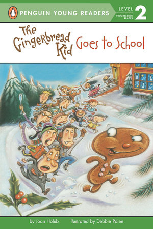 The Gingerbread Kid Goes to School by Joan Holub