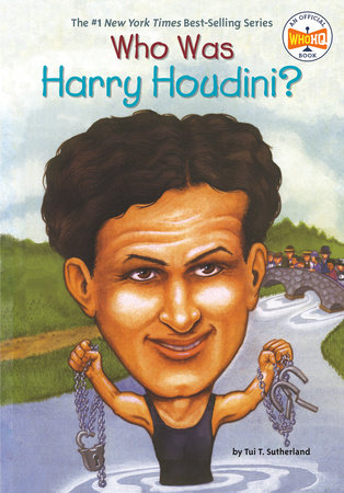 Who Was Harry Houdini? by Tui Sutherland and Who HQ