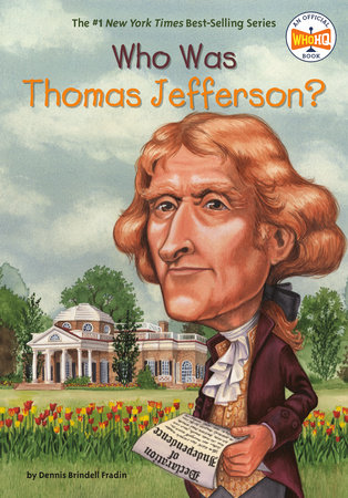 Who Was Thomas Jefferson? by Dennis Brindell Fradin and Who HQ