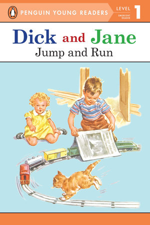 Dick and Jane: Jump and Run by Penguin Young Readers