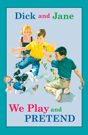 Dick and Jane: We Play and Pretend by Grosset & Dunlap