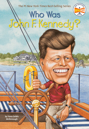 Who Was John F. Kennedy? by Yona Zeldis McDonough and Who HQ