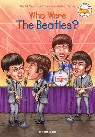 Who Were the Beatles? by Geoff Edgers and Who HQ