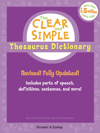 The Clear and Simple Thesaurus Dictionary by Harriet Wittels and Joan Greisman
