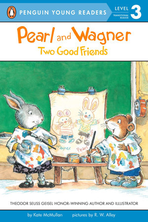 Pearl and Wagner: Two Good Friends by Kate McMullan; Illustrated by R.W. Alley