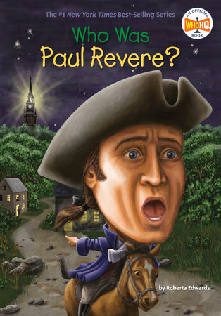 Who Was Paul Revere? by Roberta Edwards and Who HQ