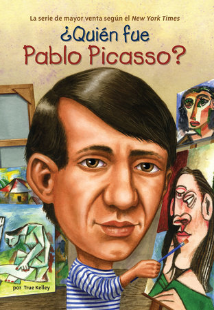 ¿Quién fue Pablo Picasso? by True Kelley and Who HQ