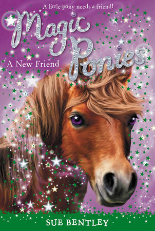 A New Friend #1 by Sue Bentley; Illustrated by Angela Swan