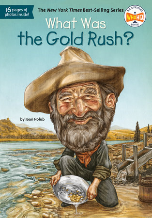 What Was the Gold Rush? by Joan Holub and Who HQ