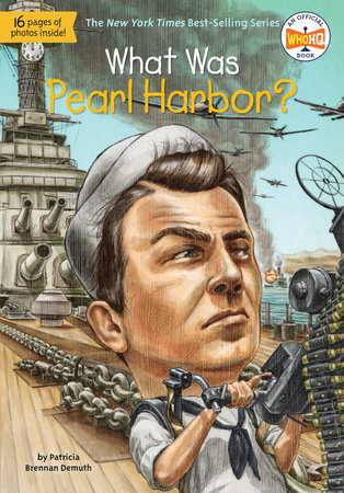 What Was Pearl Harbor? by Patricia Brennan Demuth and Who HQ
