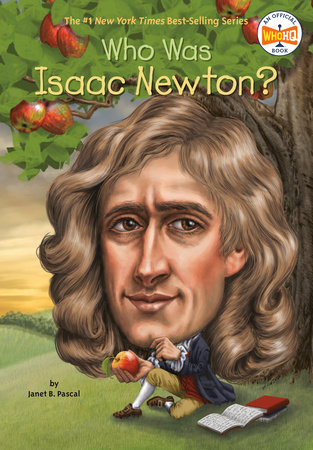 Who Was Isaac Newton? by Janet B. Pascal and Who HQ