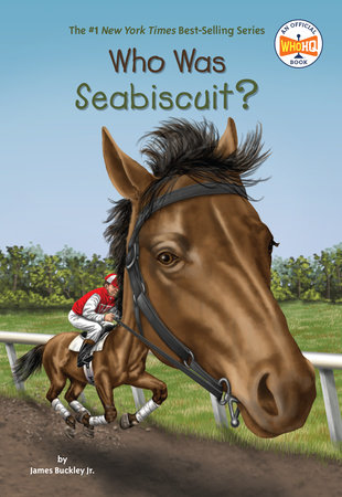 Who Was Seabiscuit? by James Buckley, Jr. and Who HQ