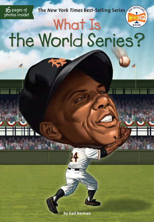 What Is the World Series? by Gail Herman and Who HQ