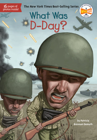 What Was D-Day? by Patricia Brennan Demuth and Who HQ