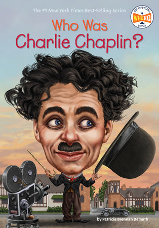 Who Was Charlie Chaplin? by Patricia Brennan Demuth and Who HQ