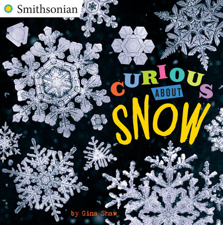 Curious About Snow by Gina Shaw