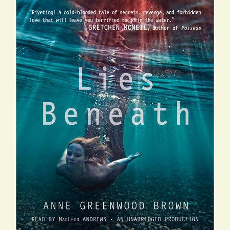 Lies Beneath by Anne Greenwood Brown
