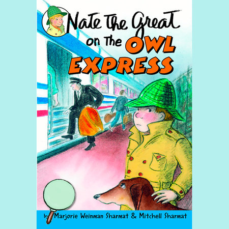 Nate the Great on the Owl Express by Marjorie Weinman Sharmat and Mitchell Sharmat
