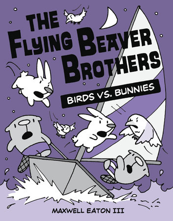 The Flying Beaver Brothers: Birds vs. Bunnies