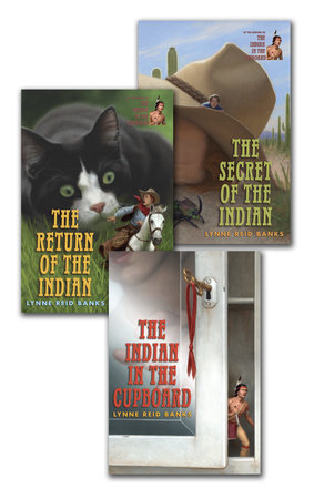 The Indian in the Cupboard Series by Lynne Reid Banks