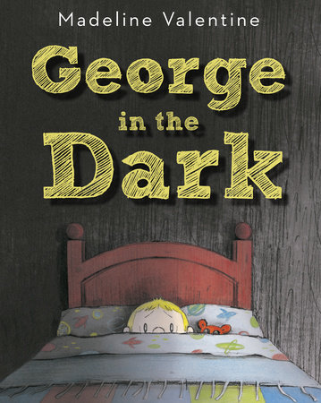 George in the Dark by Madeline Valentine