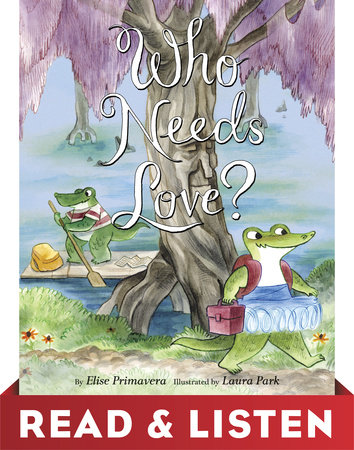 Who Needs Love? Read & Listen Edition by Elise Primavera