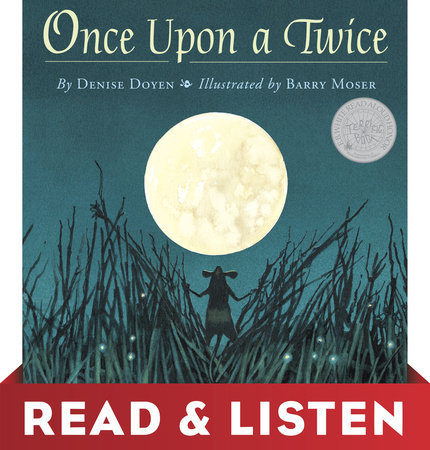 Once Upon a Twice: Read & Listen Edition by Denise Doyen; Illustrated by Barry Moser