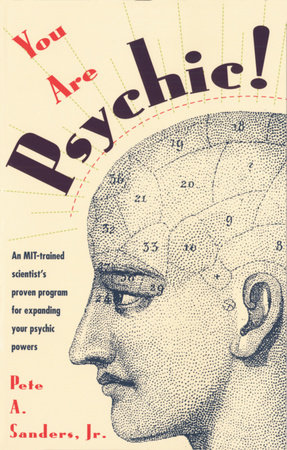 You Are Psychic! by Pete A. Sanders, Jr.