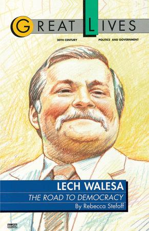 Lech Walesa by Rebecca Stefoff
