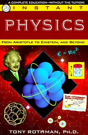 Instant Physics by Tony Rothman