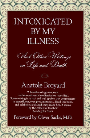 Intoxicated by My Illness by Anatole Broyard